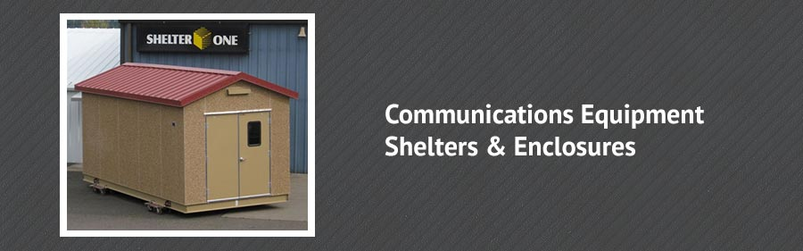 Shelters and Enclosures for Communications Equipment