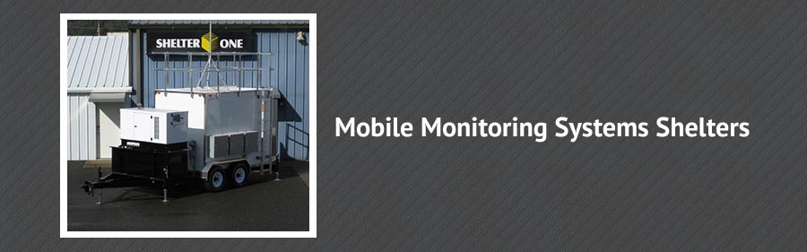 Mobile Monitoring Systems Shelters