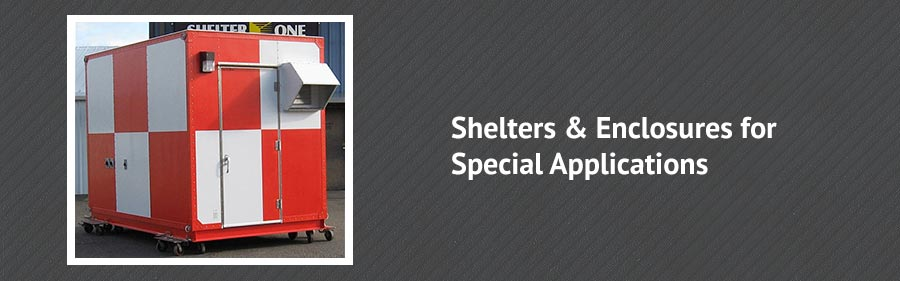 Shelters & Enclosures for Special Applications